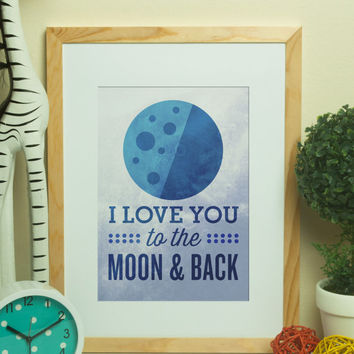 Custom Home Decor- I Love You to the Moon and Back Nursery Wall Art