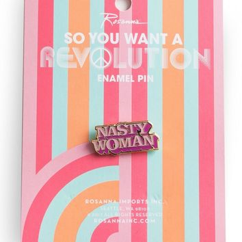 So You Want a Revolution Nasty Woman Pin