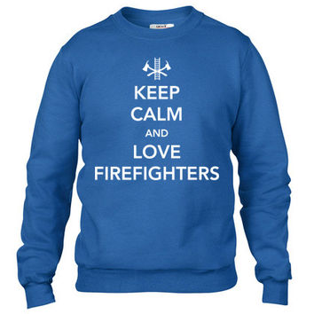 Keep Calm and Love Firefighters Crewneck sweatshirt