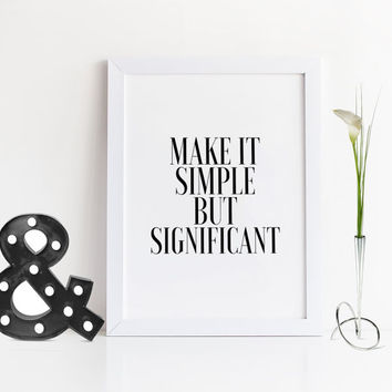 PRINTABLE Art,Don Draper Man Men,Modern Wall Art,Make It Simple but Significant,Typography Print,Quote print,Home Decor,Black And White