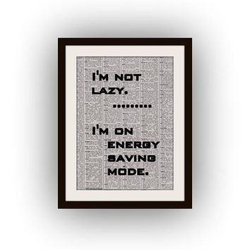 I'm not lazy, Printable quotes, download, inspirational wall art, funny poster, gift for men boy , dorm room, printable, fun quotes retro