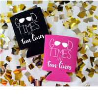 Good Times and Tan Lines - Koozie