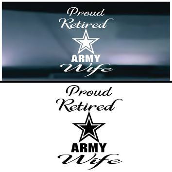 Proud Retired Army Wife Vinyl Graphic Decal (Tall)