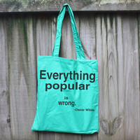 Canvas Tote Bag, Everything Popular is Wrong,  Oscar Wilde Quote