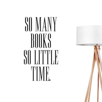 So Many Books So Little Time Wall Decal, Typography Wall Sticker, Typography Decal, Office Decor, Bedroom Decor,Livingroom Decal,Bedroom Art