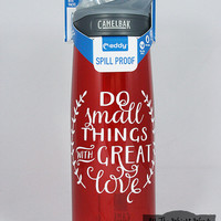 Do Small Things With Great Love .75L Camelbak Bottle