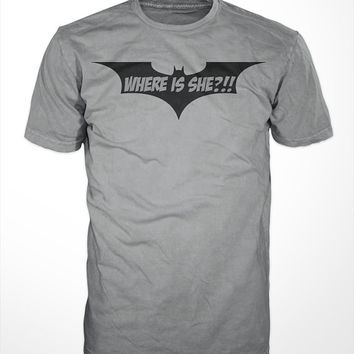 Where is she? T-Shirt - Dark knight, batman, superhero, comics, bruce wayne, humor, christian bale, the joker, villain, funny batman