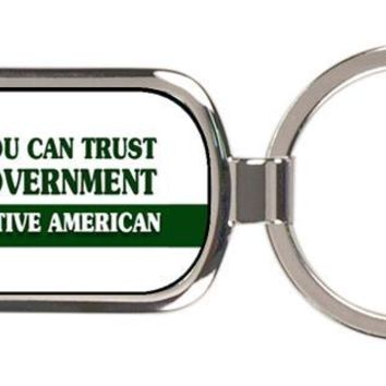 Sure You Can Trust The Government Metal Keychain