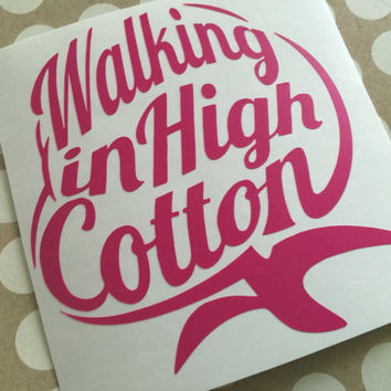 Walking In High Cotton Decal | Southern Cotton Decals | Monogram Cotton Decal | Country Girl | Truck Decal | Southern Decal | Preppy Decal |