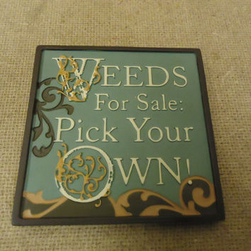 Russ Berrie Mini Plaq Weeds For Sale: Pick Your Own Funny Sayings Collection -- New