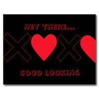 "Valentines Day Post Card ""Hey There..Good looking"""