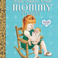 Little Golden Book - Mommy Stories