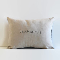 """saying pillow cover // word pillow """"dream on this"""" // natural linen lumbar pillow cover // pillow with quote // stamped linen pillowcase"""