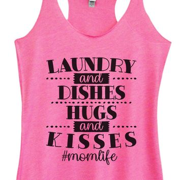 Womens Tri-Blend Tank Top - Laundry and dishes hugs and kisses #momlife