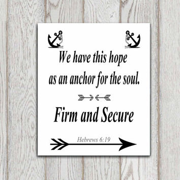 We have this hope as an anchor print Printable Christian scripture Bible Wall art Canvas Typography poster 7x5, 8x10  Hebrews 6:19  DOWNLOAD