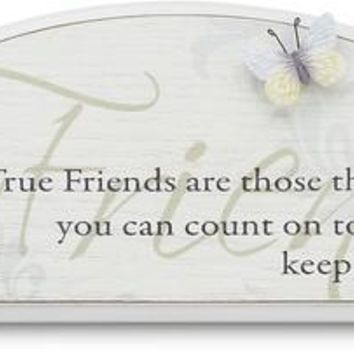 True Friends are those that you can count on to always keep you smiling Plaque