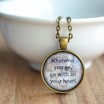 Wherever You Go, Go With All Your Heart Quote Necklace