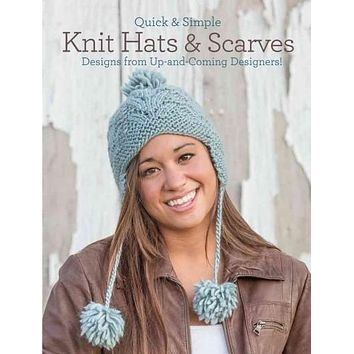 Quick & Simple Knit Hats & Scarves: 14 Designs from Up-and-Coming Designers!
