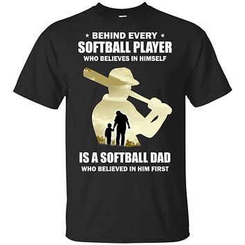 Behind Every Softball Player Is A Dad That Believes