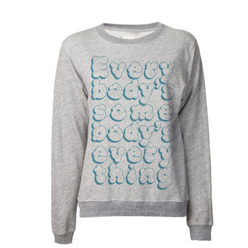 Inspirational Quote Sweatshirt | Everybody's Somebody's Everything | Chance the Rapper | Wu Tang