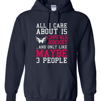Care About Capitals Hockey Maybe 3 People Playoff Hockey unisex Hoodie Sweatshirt Washington Capitals Fan Hoodie