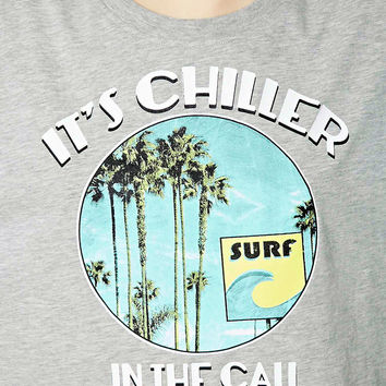 Its Chiller In The Cali Tee
