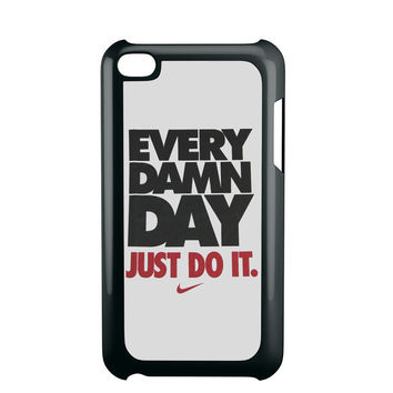 Every Damn Day Just Do It iPod Touch 4 iPod Touch 5 iPod Touch 6 Case