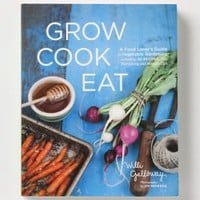 Grow Cook Eat: A Food Lover's Guide to Vegetable Gardening, Including 50 Recipes, Plus Harvesting and Storage Tips - Anthropologie.com