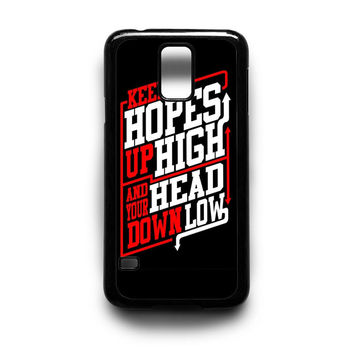 Keep Hopes High and Head Down Low Quote Samsung S5 S4 S3 Case By xavanza
