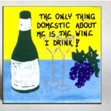 Wine Magnet - Humorous Quote, Original art print, Green bottle, crystal glasses, purple grapes