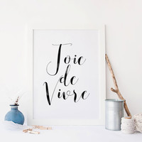 Printable art INSPIRATIONAL QUOTE, joi de vivre print,joi de vivre art,joi de vivre poster,poster print,prints and quotes,white and black