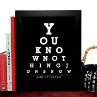 Game Of Thrones, You Know Nothing Jon Snow, Eye Chart, 8 x 10 Giclee Art Print, Buy 3 Get 1 Free