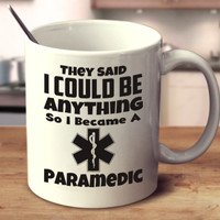 They Said I Can Be Anything So I Became A Paramedic