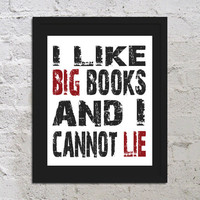 I Like Big Books And I Cannot Lie Funny Inspirational Art Print Poster 8x10 Saying Quote Picture Office School College Buy 2 Get 1 Free