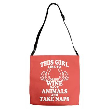 This Girl Like To Drink Wine Save Animals And Take Naps Adjustable Strap Totes