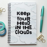 Writing journal, spiral notebook, sketchbook, bullet journal, motivational, blank lined or grid paper - Keep your head in the clouds