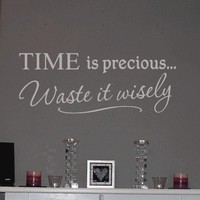 Time is precious waste it wisely wall sticker (regular)
