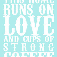 $15.00 Love & Strong Coffee Print  16x20 Lustre Print by KaeliElyse