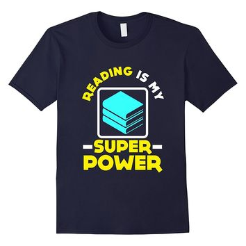 FUNNY READING IS MY SUPERPOWER T-SHIRT Book Lovers Gift