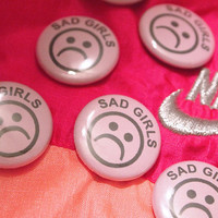 SAD GIRLS // Emotional Pastel Pink Button Yung Lean Sadboys Pin