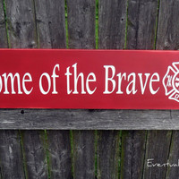 Home of the Brave Firefighter Sign