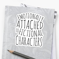 'emotionally attached to fictional characters #black' Sticker by FandomizedRose