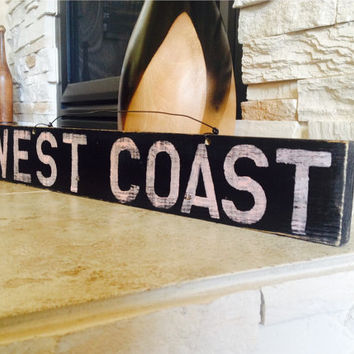 West Coast Sign / California Sign / Weathered Sign / Funky Sign / Wall Art