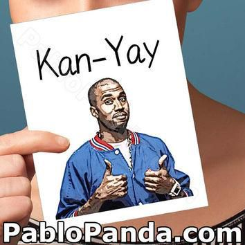 Funny Anniversary Card | Kayne West | yeezy bday birthday congratulations wedding I lo