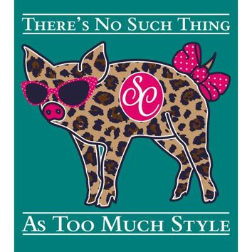 Southern Couture There's No Such Thing As Too Much Style T-Shirt
