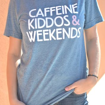 Caffeine, Kiddos & Weekend Tee