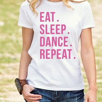 EAT SLEEP DANCE REPEAT fashion pink letters printed shirts tumblr t-shirts Women Cotton outfit funny t shirt tops Graphic TEES