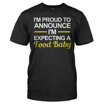 I'm Proud To Announce I'm Expecting A Food Baby
