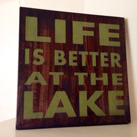Customizable Life is Better at the lake Sign, Stained and Hand Painted, moving gift, home decor, wedding gift, birthday, graduation