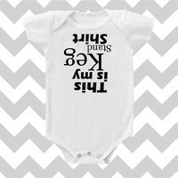 This is my Keg Stand Shirt Customize Font Color Neutral Bodysuit by Simply Chic Baby Boutique